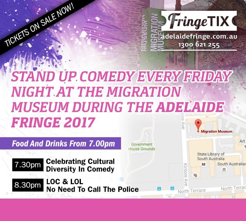 Tickets On Sale Now! Stand Up Comedy Every Friday Night At The Migration Museum During The Adelaide Fringe 2017