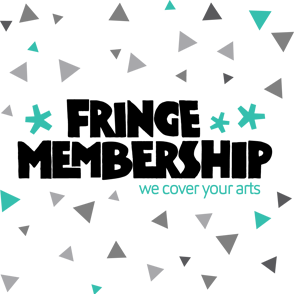 ABOUT FRINGE MEMBERSHIP